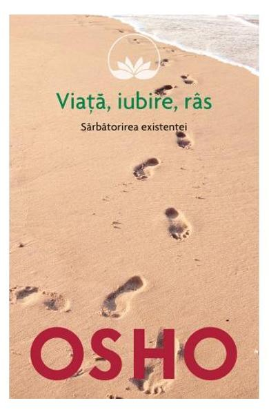 """Coperta carte """"Viaţă, iubire, râs - sărbătorirea existenţei"""", scrisă de Osho"""
