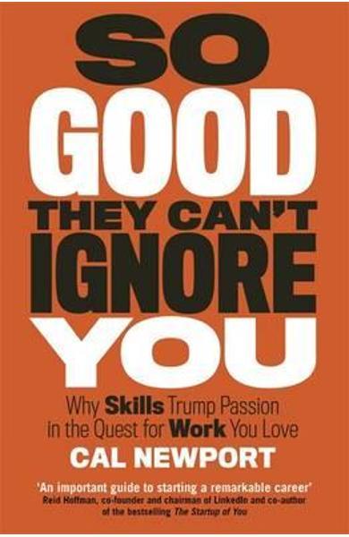 Coperta carte So good they can't ignore you, scrisă de Cal Newport